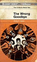 Collector #2: The Wrong Goodbye