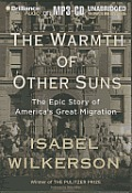 The Warmth of Other Suns: The Epic Story of America's Great Migration Cover