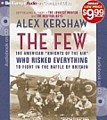 The Few: The American Knights of the Air Who Risked Everything to Fight in the Battle of Britain