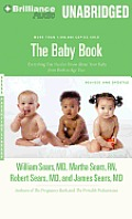 The Baby Book: Everything You Need to Know about Your Baby from Birth to Age Two