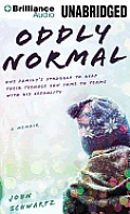 Oddly Normal: One Family's Struggle to Help Their Teenage Son Come to Terms with His Sexuality Cover