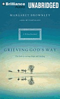 Grieving God's Way: The Path to Lasting Hope and Healing: A 90-Day Devotional