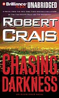 Elvis Cole/Joe Pike Novels #12: Chasing Darkness: An Elvis Cole Novel