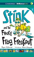 Stink #08: Stink and the Freaky Frog Freakout