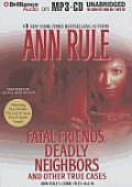 Ann Rule's Crime Files #16: Fatal Friends, Deadly Neighbors: And Other True Cases