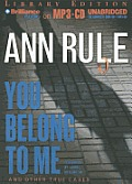 Ann Rule's Crime Files #02: You Belong to Me: And Other True Cases