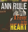 Ann Rule's Crime Files #03: A Fever in the Heart and Other True Cases