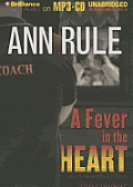 Ann Rule's Crime Files #03: A Fever in the Heart: And Other True Cases