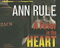 Ann Rule's Crime Files #03: A Fever in the Heart