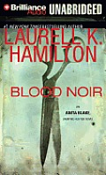 Anita Blake Vampire Hunter #16: Blood Noir by Laurell K. Hamilton