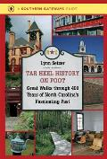 Tar Heel History on Foot: Great Walks Through 400 Years of North Carolina's Fascinating Past (Southern Gateways Guides)