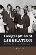Geographies of Liberation: The Making of an Afro-Arab Political Imaginary (John Hope Franklin Series in African American History and Culture)