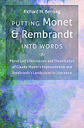 North Carolina Studies in the Romance Languages and Literatures #301: Putting Monet and Rembrandt Into Words: Pierre Loti's Recreation and Theorization of Claude Monet's Impressionism and Rembrandt's