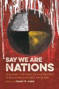 Say We Are Nations: Documents of Politics and Protest in Indigenous America Since 1887 (H. Eugene and Lillian Youngs Lehman)