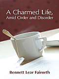 A Charmed Life, amid Order and Disorder