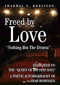 Freed by Love: Nothing but the Drama