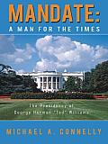 "Mandate: A Man for the times: The Presidency of George Herman ""Ted"" Williams"