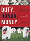 Duty, Honor, Money: Volume II: Afghanistan