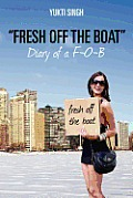 """""""Fresh Off the Boat"""" Diary of A F-O-B"""