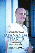 The Beautiful Life of Jayananda Thakur