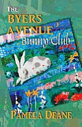 The Byers Avenue Bunny Club by Pamela Deane