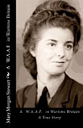 A Waaf In Wartime Britain by Mary Morgan Stewart
