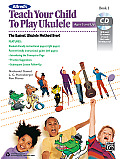 Alfred's Teach Your Child to Play Ukulele, Bk 1