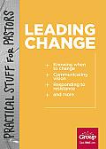 Practical Stuff for Pastors: Leading Change