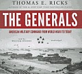 The Generals: American Military Command from World War II to Today Cover