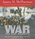 War on the Waters: The Union & Confederate Navies, 1861-1865