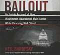 Bailout: An Inside Account of How Washington Abandoned Main Street While Rescuing Wall Street Cover