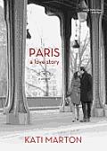 Paris: A Love Story; A Memoir