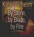 By Stone, By Blade, By Fire (Barbara Holloway Novels) by Kate Wilhelm
