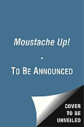 Moustache Up A Playful Game of Opposites
