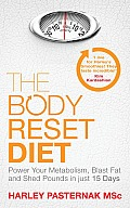 Body Reset Diet: Power Your Metabolism, Blast Fat and Shed Pounds in Just 15 Days