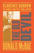 Old Devil: Clarence Darrow: the World's Greatest Trial Lawyer