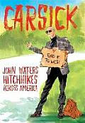 Carsick John Waters Hitchhikes Across America