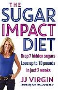 Sugar Impact Diet Drop 7 Hidden Sugars Lose Up to 10 Pounds In Just 2 Weels