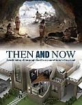 Then and Now: A World History of How People Lived from Ancient Times to the Present (Family Reference)