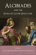 Alcibiades & The Socratic Lover-Educator. Volume Editor, Harold Tarrant, Marguerite Johnson by Harold Tarrant