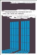 Transatlantic Fictions of 9/11 and the War on Terror: Images of Insecurity, Narratives of Captivity