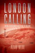 London Calling: Britain, the BBC World Service and the Cold War