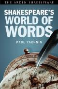 Shakespeare's World of Words (Arden Shakespeare Library)