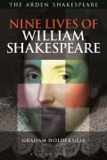 Nine Lives of William Shakespeare (Shakespeare Now!)