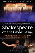 Shakespeare on the Global Stage: Performance and Festivity in the Olympic Year