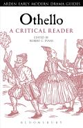 Othello: A Critical Reader (Arden Early Modern Drama Guides)