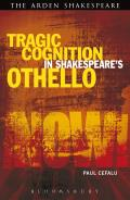 Tragic Cognition in Shakespeare's Othello: Beyond the Neural Sublime (Shakespeare Now!)