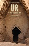 Ur: The City of the Moon God (Archaeological Histories)