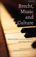 Brecht, Music and Culture: Hanns Eisler in Conversation with Hans Bunge