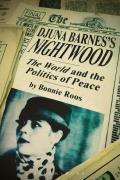 "Djuna Barnes's Nightwood: ""The World"" and the Politics of Peace"